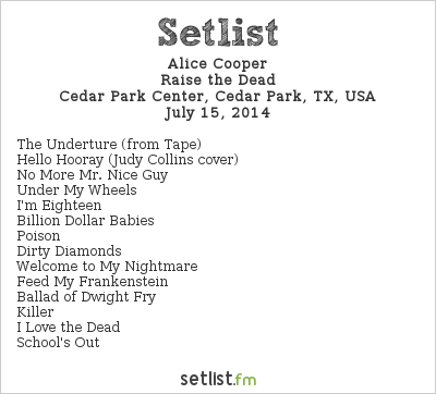 Alice Cooper Setlist Cedar Park Center, Cedar Park, TX, USA 2014, Mötley Crüe: The Final Tour