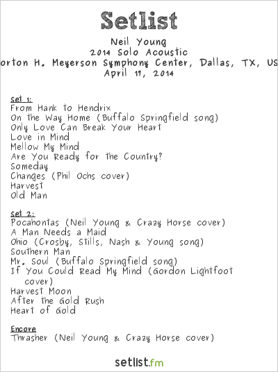 Neil Young Setlist Morton H. Meyerson Symphony Center, Dallas, TX, USA 2014