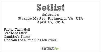 Salvación Setlist Strange Matter, Richmond, VA, USA 2014