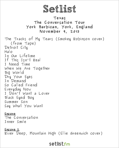 Texas Setlist The Barbican, York, England 2013, The Conversation Tour