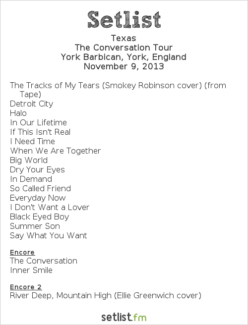 Texas Setlist The Barbican, York, England 2013, The Conversation Tour