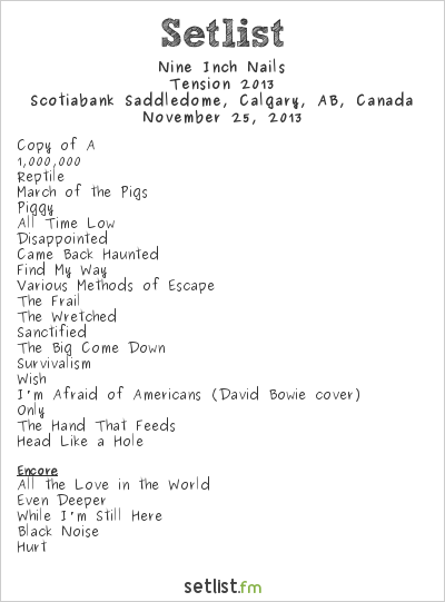 Nine Inch Nails Setlist Scotiabank Saddledome, Calgary, AB, Canada, Tension 2013