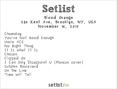 Blood Orange Setlist 285 Kent Ave, Brooklyn, NY, USA 2013