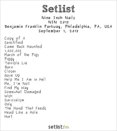 Nine Inch Nails Setlist Budweiser Made In America 2013, NIN 2013