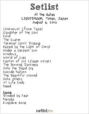 At the Gates Setlist LIQUIDROOM, Tokyo, Japan 2013, Worldwide Suicidal Legacy
