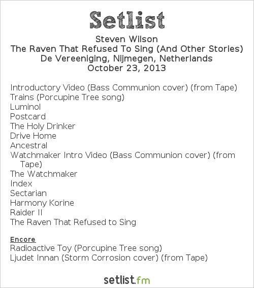 Steven Wilson Setlist De Vereeniging, Nijmegen, Netherlands 2013, The Raven That Refused to Sing (And Other Stories) 2013 Tour