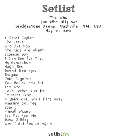 The Who Setlist Bridgestone Arena, Nashville, TN, USA 2015, The Who Hits 50!