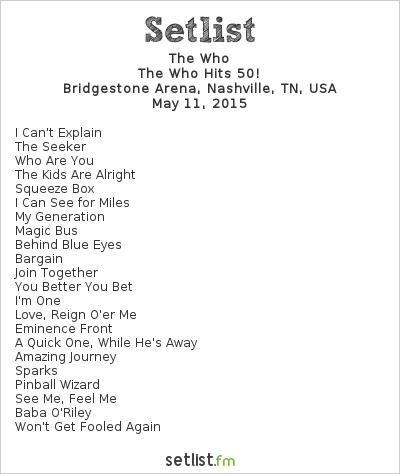 The Who Setlist Bridgestone Arena, Nashville, TN, USA 2015, The Who Hits 50!