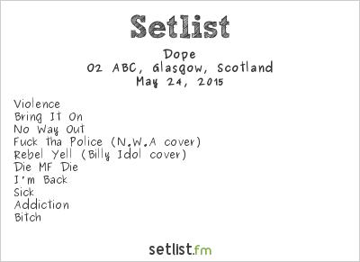Dope Setlist O2 ABC, Glasgow, Scotland 2015