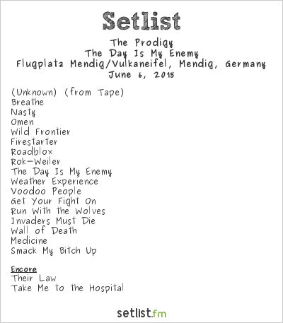The Prodigy Setlist Rock am Ring 2015 2015, The Day Is My Enemy