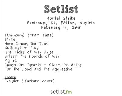 Mortal Strike Setlist Freiraum, St. Pölten, Austria 2015