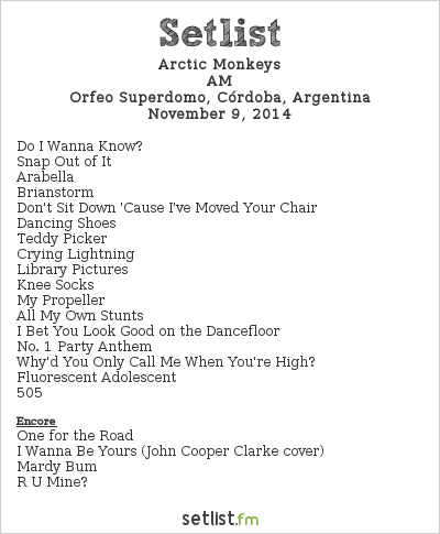 Arctic Monkeys Setlist Orfeo Superdomo, Córdoba, Argentina 2014, AM Tour