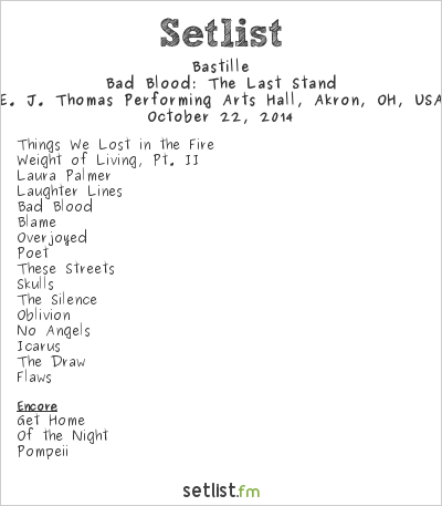 Bastille Setlist EJ Thomas Hall, Akron, OH, USA 2014, Bad Blood: The Last Stand