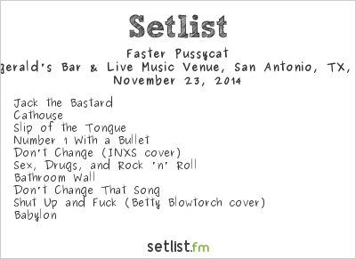 Faster Pussycat Setlist Fitzgerald's Bar & Live Music, San Antonio, TX, USA 2014