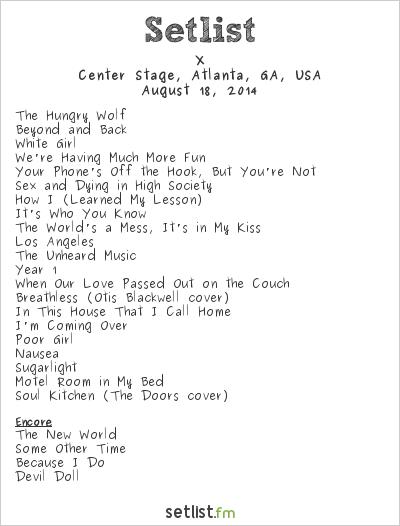 X at Center Stage, Atlanta, GA, USA Setlist