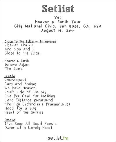 Yes Setlist City National Civic, San Jose, CA, USA 2014, Heaven & Earth Tour