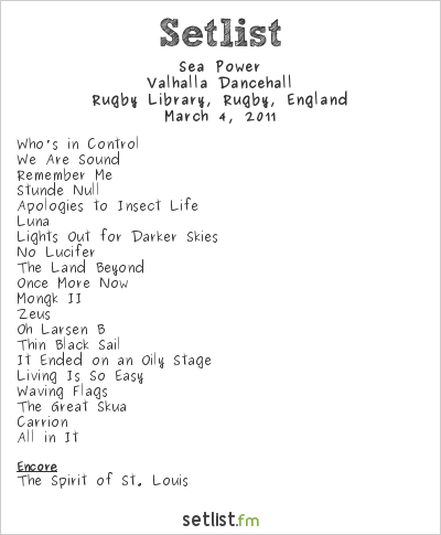 British Sea Power Setlist Library, Rugby, England 2011, Valhalla Dancehall