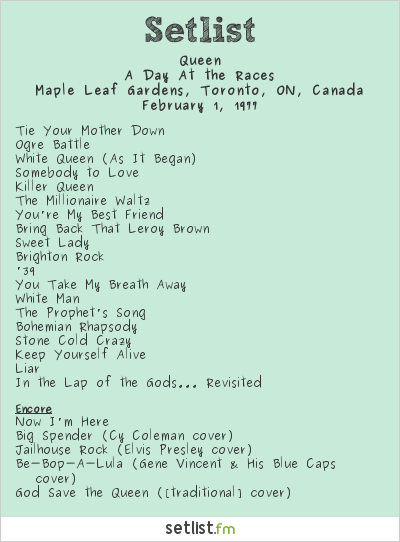Queen Setlist Maple Leaf Gardens, Toronto, ON, Canada 1977, A Day at the Races