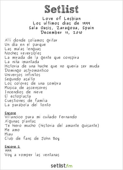 Love of Lesbian Setlist Sala Oasis, Saragossa, Spain 2010, Los últimos días de 1999