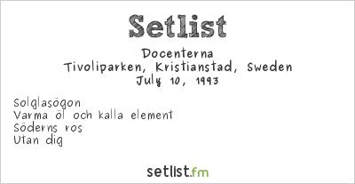 Docenterna Setlist Tivoliparken, Kristianstad, Sweden 1993