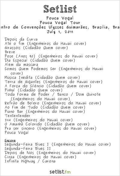 Pouca Vogal Setlist Centro de Convenções Ulysses Guimarães, Brasília, Brazil 2011, Pouca Vogal