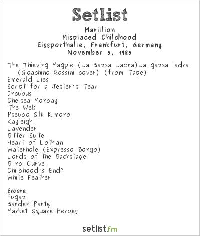 Marillion Setlist Eissporthalle, Frankfurt, Germany 1985, Misplaced Childhood Tour