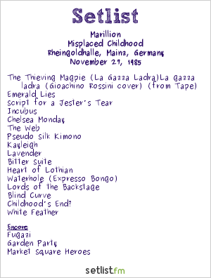 Marillion Setlist Rheingoldhalle, Mainz, Germany 1985, Misplaced Childhood Tour