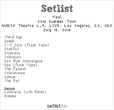 Tool Setlist NOKIA Theatre L.A. LIVE, Los Angeles, CA, USA 2010, 2010 Summer Tour