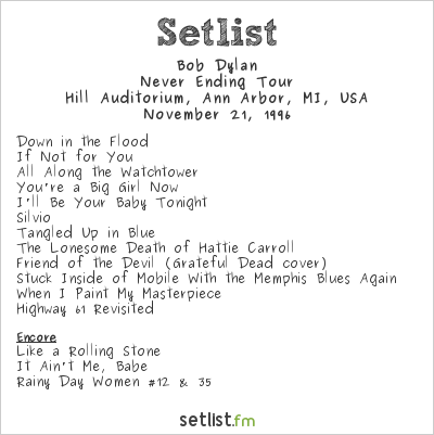 Bob Dylan Setlist Hill Auditorium, University of Michigan, Ann Arbor, MI, USA 1996, Never Ending Tour