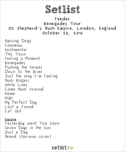 Feeder Setlist Shepherd's Bush Empire, London, England 2010, Renegades Tour