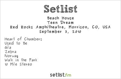 Beach House Setlist Red Rocks Amphitheatre, Morrison, CO, USA 2010
