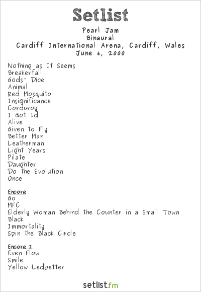 Pearl Jam Setlist Cardiff International Arena, Cardiff, Wales 2000, Binaural