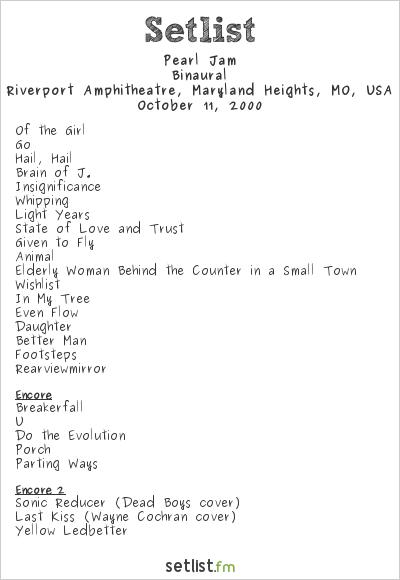 Pearl Jam Setlist Riverport Amphitheatre, Maryland Heights, MO, USA 2000, Binaural