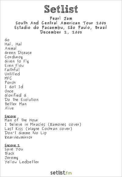 Pearl Jam Setlist Estádio do Pacaembu, São Paulo, Brazil 2005, 2005 South And Central American Tour