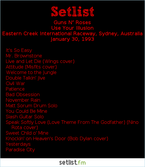 Guns N' Roses Setlist Eastern Creek International Raceway, Sydney, Australia 1993, Use Your Illusion