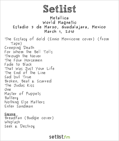 Metallica Setlist Estadio 3 de Marzo, Guadalajara, Mexico 2010, World Magnetic