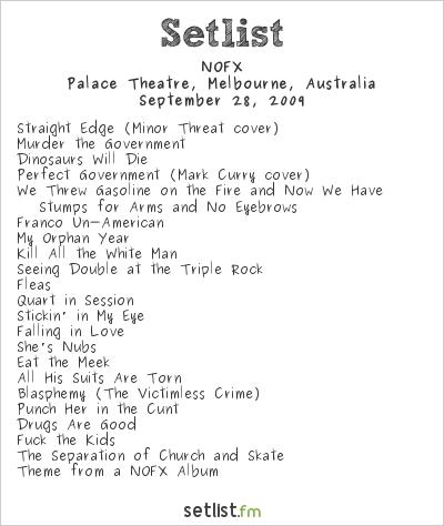 NOFX Setlist Palace Theatre, Melbourne, Australia 2009, NOFX & Bad Religion Tour
