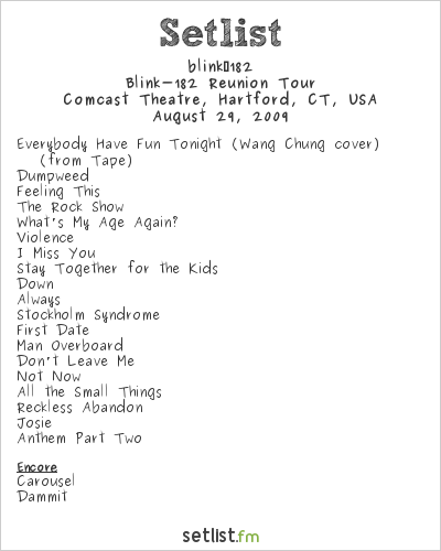 blink-182 Setlist Comcast Theatre, Hartford, CT 2009, Blink-182 Reunion Tour