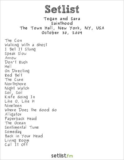 Tegan and Sara Setlist Town Hall, New York, NY, USA 2009, Sainthood Release LA/NYC