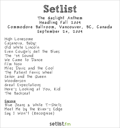 The Gaslight Anthem Setlist Commodore Ballroom, Vancouver, BC, Canada, Headling Fall 2009
