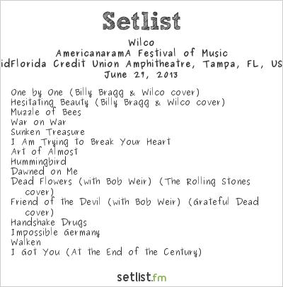 Wilco Setlist Live  Nation Amphitheatre, Tampa, FL, USA 2013, AmericanaramA Festival of Music