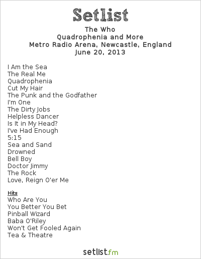 The Who Setlist Newcastle Metroradio Arena, Newcastle upon Tyne, England 2013, Quadrophenia and More European Tour