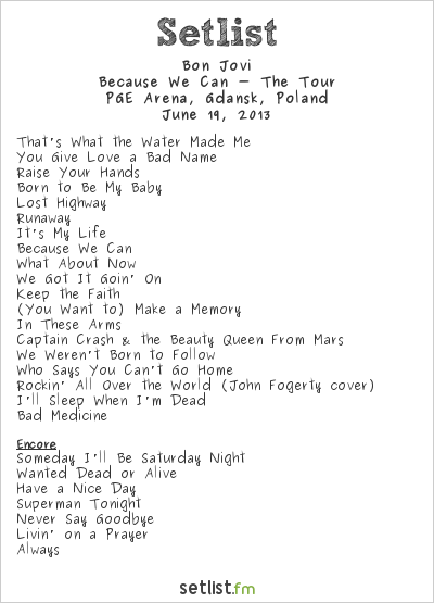 Bon Jovi Setlist Pge Arena, Gdansk, Poland 2013, Because We Can - The Tour