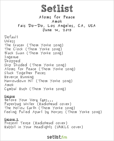 Atoms for Peace Setlist Café-Club Fais Do-Do, Los Angeles, CA, USA 2013, Club Amok
