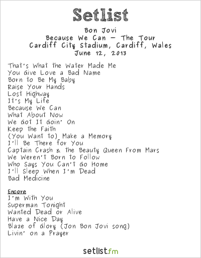 Bon Jovi Setlist Cardiff City Stadium, Cardiff, Wales 2013, Because We Can - The Tour