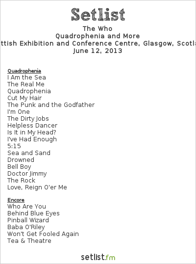 The Who Setlist S.E.C.C., Glasgow, Scotland 2013, Quadrophenia and More European Tour