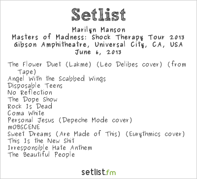 Marilyn Manson Setlist Gibson Amphitheatre, Universal City, CA, USA, Masters of Madness: Shock Therapy Tour 2013