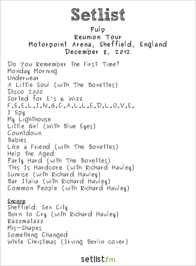 Pulp Setlist Motorpoint Arena, Sheffield, England 2012, Reunion Tour