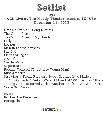 Styx Setlist The Moody Theater, Austin, TX, USA 2012