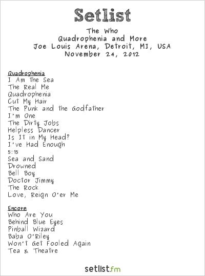 The Who Setlist Joe Louis Arena, Detroit, MI, USA 2012, Quadrophenia and More 2012/13 North American Tour